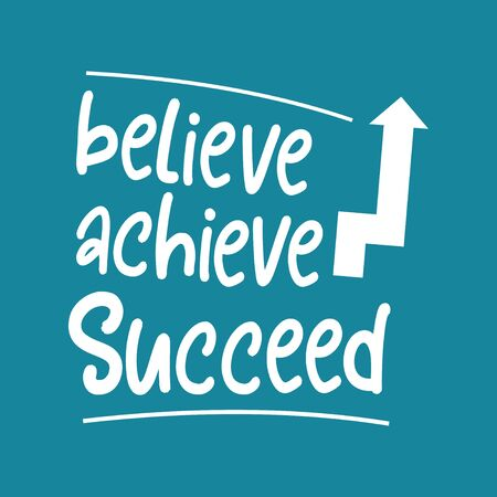 Motivational quote poster, motivation with words for success. Concept of Believe, achieve, and success. T-shirt and apparel design. Good for apparel tshirt, banner, and posters template vector.
