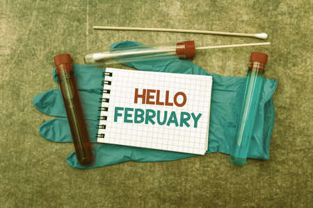 Sign displaying Hello February. Business showcase greeting used when welcoming the second month of the year Writing Prescription Medicine Laboratory Testing And Analyzing Infections
