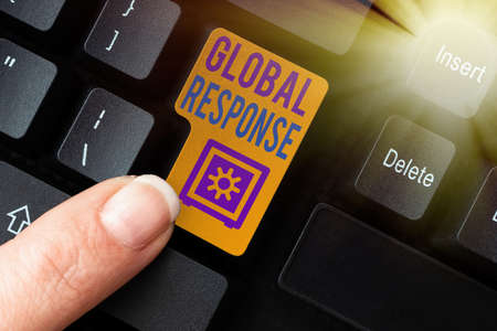 Conceptual caption Global Response. Word Written on indicates the behaviour of material away from impact point Typing New Edition Of Informational Ebook, Creating Fresh Website Content
