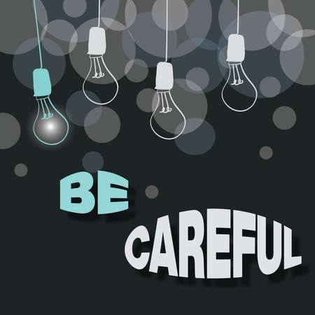 Inspiration showing sign Be Careful. Business approach making sure of avoiding potential danger mishap or harm Abstract Displaying Different Ideas, Lights Presenting Intellect Concept