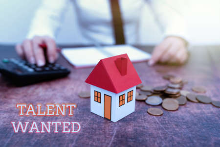 Inspiration showing sign Talent Wanted. Business approach method of identifying and extracting relevant gifted New home installments and investments plans represeneted by lady