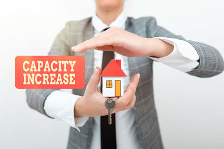 Text sign showing Capacity Increase. Word Written on meet an actual increase in demand, or an anticipated one Allocating Savings To Buy New Property, Saving Money To Build House