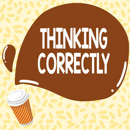 Text caption presenting Thinking Correctly. Business approach principle that you think are sensible and morally correct Colorful Design Displaying Message, Abstract Coffee Shop Menu