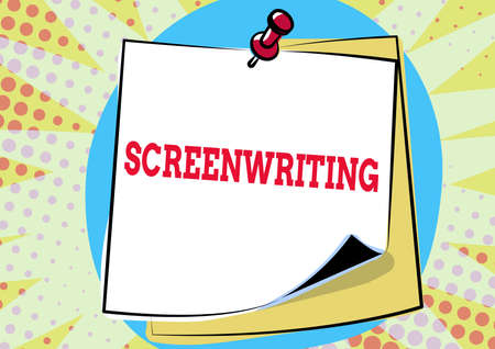 Handwriting text Screenwriting, Business approach the art and craft of writing scripts for media communication Colorful Message Presentation Ideas, Sticky Notes Message Reminder