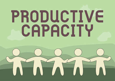 Text caption presenting Productive Capacity. Business concept the maximum possible output of a production plant Five Standing People Drawing Holding Hands Showing Team Support.