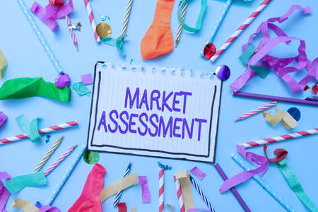 Sign displaying Market Assessment. Conceptual photo evaluation of the market for a product or service Colorful Party Collections Flashy Celebration Stuff Birthday Festival Kit
