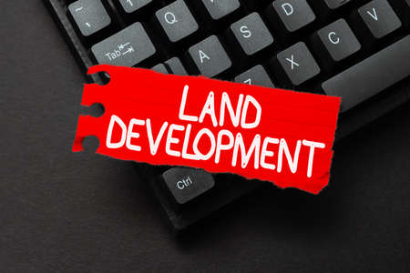 Handwriting text Land Development. Business concept process of acquiring land for constructing infrastructures Typing Employment Agreement Sample, Transcribing Online Talk Show Audio