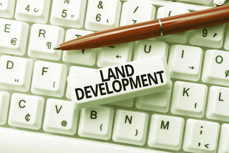 Text sign showing Land Development. Concept meaning process of acquiring land for constructing infrastructures Internet Browsing And Online Research Study Typing Your Ideas