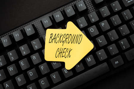 Text caption presenting Background Check. Internet Concept investigation into a person s is origins and previous history Online Browsing And Exploring, Creating Blog Content, Sending New Messages