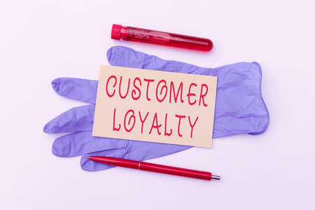 Writing displaying text Customer Loyalty. Business approach customers are devoted to a company s is products or services Sending Virus Awareness Message, Abstract Avoiding Viral Outbreak