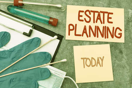 Conceptual display Estate Planning. Concept meaning The management and disposal of that person s is estate Writing Prescription Medicine Laboratory Testing And Analyzing Ifections Stock fotó