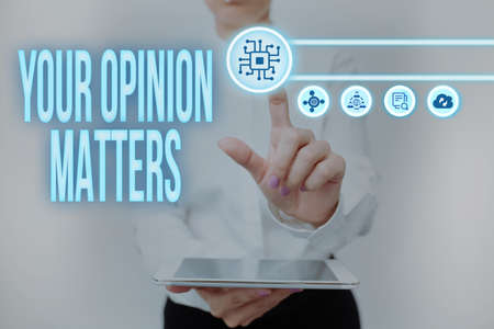 Sign displaying Your Opinion Matters. Business approach show you do not agree with something that just been said Lady Holding Tablet Pressing On Virtual Button Showing Futuristic Tech.