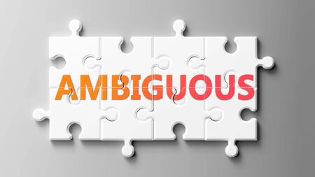 Ambiguous complex like a puzzle - pictured as word Ambiguous on a puzzle pieces to show that Ambiguous can be difficult and needs cooperating pieces that fit together, 3d illustration