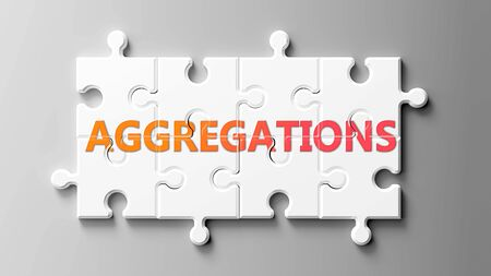 Aggregations complex like a puzzle - pictured as word Aggregations on a puzzle pieces to show that Aggregations can be difficult and needs cooperating pieces that fit together, 3d illustration Stock Photo