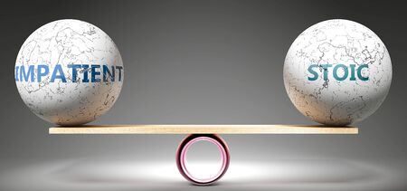 Impatient and stoic in balance - pictured as balanced balls on scale that symbolize harmony and equity between Impatient and stoic that is good and beneficial., 3d illustration