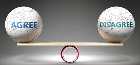 Agree and disagree in balance - pictured as balanced balls on scale that symbolize harmony and equity between Agree and disagree that is good and beneficial., 3d illustration 版權商用圖片
