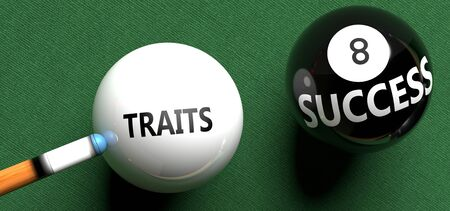 Traits brings success - pictured as word Traits on a pool ball, to symbolize that Traits can initiate success, 3d illustration Imagens