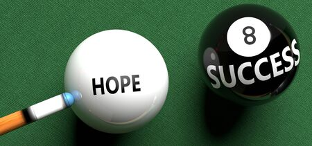 Hope brings success - pictured as word Hope on a pool ball, to symbolize that Hope can initiate success, 3d illustration