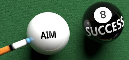 Aim brings success - pictured as word Aim on a pool ball, to symbolize that Aim can initiate success, 3d illustration Imagens