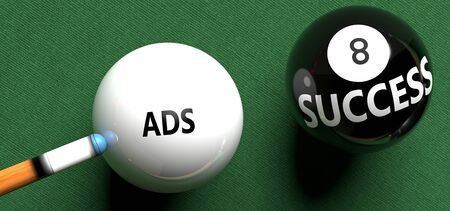 Ads brings success - pictured as word Ads on a pool ball, to symbolize that Ads can initiate success, 3d illustration