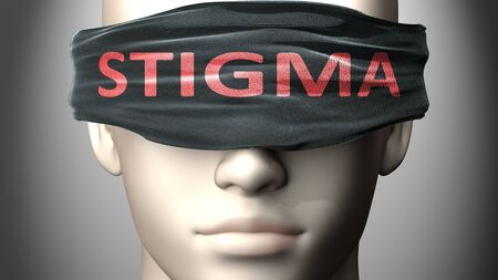 Stigma can make things harder to see or makes us blind to the reality - pictured as word Stigma on a blindfold to symbolize denial and that Stigma can cloud perception, 3d illustration Фото со стока