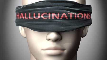 Hallucinations can make us blind - pictured as word Hallucinations on a blindfold to symbolize that it can cloud perception, 3d illustration
