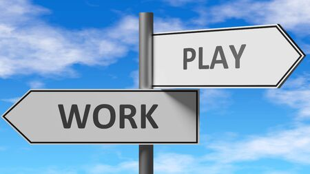 Work and play as a choice - pictured as words Work, play on road signs to show that when a person makes decision he can choose either Work or play as an option, 3d illustration