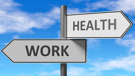 Work and health as a choice - pictured as words Work, health on road signs to show that when a person makes decision he can choose either Work or health as an option, 3d illustration