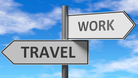 Travel and work as a choice - pictured as words Travel, work on road signs to show that when a person makes decision he can choose either Travel or work as an option, 3d illustration 스톡 콘텐츠