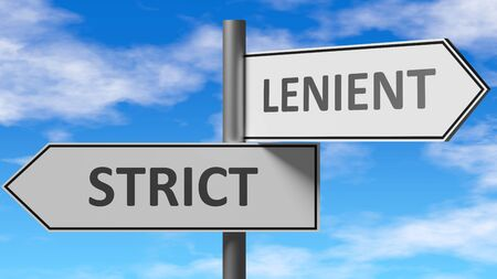 Strict and lenient as a choice - pictured as words Strict, lenient on road signs to show that when a person makes decision he can choose either Strict or lenient as an option, 3d illustration