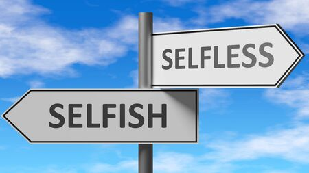 Selfish and selfless as a choice - pictured as words Selfish, selfless on road signs to show that when a person makes decision he can choose either Selfish or selfless as an option, 3d illustration 스톡 콘텐츠