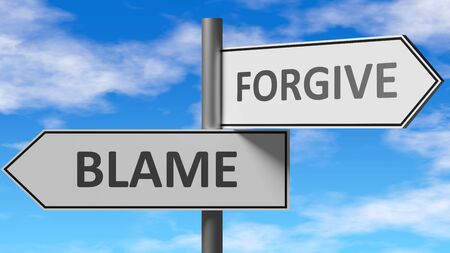 Blame and forgive as a choice - pictured as words Blame, forgive on road signs to show that when a person makes decision he can choose either Blame or forgive as an option, 3d illustration