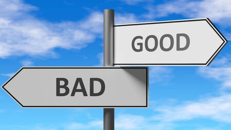Bad and good as a choice - pictured as words Bad, good on road signs to show that when a person makes decision he can choose either Bad or good as an option, 3d illustration