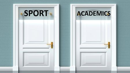 Sport and academics as a choice - pictured as words Sport, academics on doors to show that Sport and academics are opposite options while making decision, 3d illustration