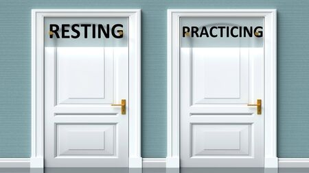 Resting and practicing as a choice - pictured as words Resting, practicing on doors to show that Resting and practicing are opposite options while making decision, 3d illustration