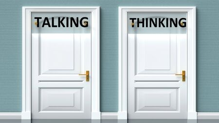 Talking and thinking as a choice - pictured as words Talking, thinking on doors to show that Talking and thinking are opposite options while making decision, 3d illustration 写真素材
