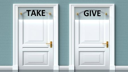 Take and give as a choice - pictured as words Take, give on doors to show that Take and give are opposite options while making decision, 3d illustration 写真素材