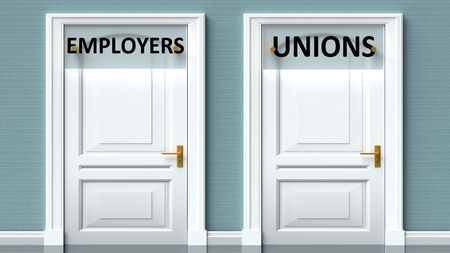 Employers and unions as a choice - pictured as words Employers, unions on doors to show that Employers and unions are opposite options while making decision, 3d illustration