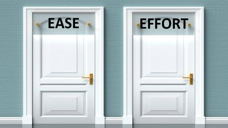 Ease and effort as a choice - pictured as words Ease, effort on doors to show that Ease and effort are opposite options while making decision, 3d illustration 写真素材