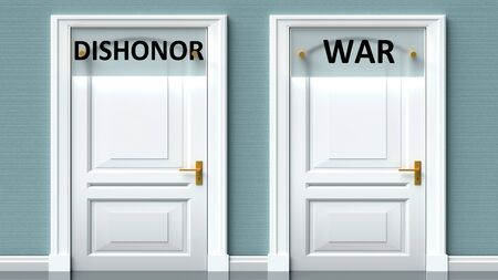 Dishonor and war as a choice - pictured as words Dishonor, war on doors to show that Dishonor and war are opposite options while making decision, 3d illustration