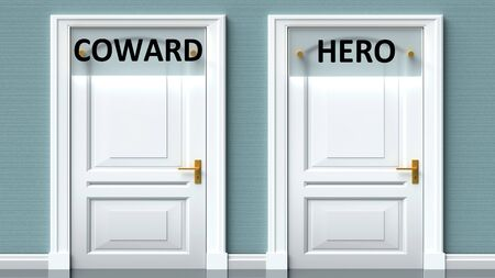 Coward and hero as a choice - pictured as words Coward, hero on doors to show that Coward and hero are opposite options while making decision, 3d illustration