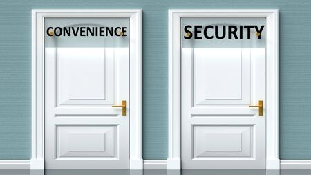Convenience and security as a choice - pictured as words Convenience, security on doors to show that Convenience and security are opposite options while making decision, 3d illustration