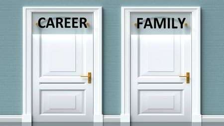 Career and family as a choice - pictured as words Career, family on doors to show that Career and family are opposite options while making decision, 3d illustration 写真素材
