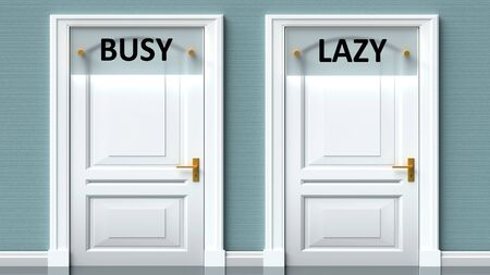 Busy and lazy as a choice - pictured as words Busy, lazy on doors to show that Busy and lazy are opposite options while making decision, 3d illustration 写真素材
