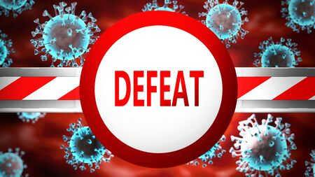 Defeat and covid, pictured by word Defeat and viruses to symbolize that Defeat is related to coronavirus pandemic, 3d illustration
