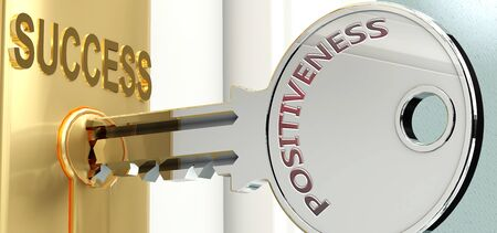 Positiveness and success - pictured as word Positiveness on a key, to symbolize that Positiveness helps achieving success and prosperity in life and business, 3d illustration