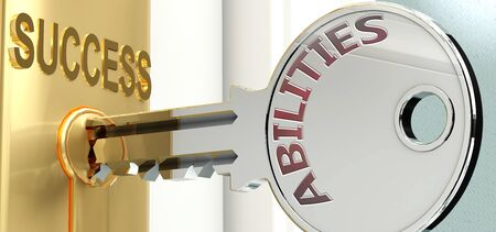 Abilities and success - pictured as word Abilities on a key, to symbolize that Abilities helps achieving success and prosperity in life and business, 3d illustration