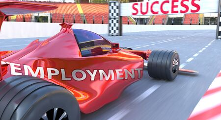 Employment and success - pictured as word Employment and  car, to symbolize that Employment can help achieving success and prosperity in life and business, 3d illustration