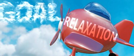 Relaxation helps achieve a goal - pictured as word Relaxation in clouds, to symbolize that Relaxation can help achieving goal in life and business, 3d illustration