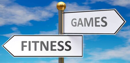 Fitness and games as different choices in life - pictured as words Fitness, games on road signs pointing at opposite ways to show that these are alternative options., 3d illustration